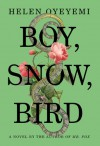 Boy, Snow, Bird - Helen Oyeyemi