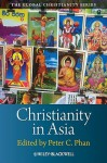 Christianities in Asia - Peter C. Phan