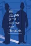 The Casebook of the Manleigh Halt Irregulars - Philip Craggs, Kati Szavai, Eddie Robson, Nick Mellish, Matt Kimpton