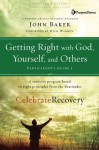 Getting Right with God, Yourself, and Others Participant's Guide 3: Leader's Guide (Celebrate Recovery) - John Baker