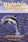 Dolphin Freedom - Wayne Grover, Jim Fowler