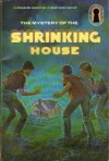 The Mystery of the Shrinking House (Alfred Hitchcock and The Three Investigators, #18) - William Arden