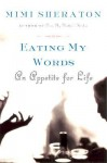 Eating My Words: An Appetite for Life - Mimi Sheraton