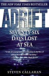 Adrift: Seventy Six Days Lost at Sea - Steven Callahan