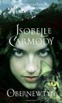 Obernewtyn: The Obernewtyn Chronicles 1 - Isobelle Carmody