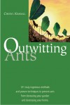 Outwitting Ants: 101 Truly Ingenious Methods and Proven Techniques to Prevent Ants from Devouring Your Garden and Destroying Your Home - Cheryl Kimball, Linda Isaacson