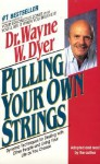 Pulling Your Own Strings: Pulling Your Own Strings (Audio) - Wayne W. Dyer
