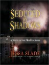Seduced by Shadows: The Marked Souls Series, Book 1 (MP3 Book) - Jessa Slade