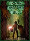 Bernard and the Bibble - Carl Ashmore, Pete Wiggins