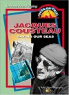 Jacques Cousteau: Saving One Seas - Lorraine Jean Hopping, Bank Street College of Education