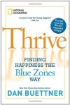 (THRIVE)) BY Buettner, Dan(Author)Hardcover{Thrive: Finding Happiness the Blue Zones Way} on 19 Oct-2010 - Dan Buettner