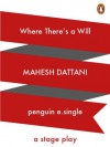 Where There's a Will: A Stage Play - Mahesh Dattani