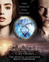 City of Bones: The Official Illustrated Movie Companion - Mimi O'Connor