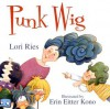 Punk Wig - Lori Ries, Erin Eitter Kono