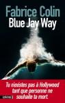 Blue Jay Way - Fabrice Colin