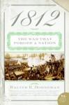 1812: The War of 1812 (P.S.) - Walter R. Borneman