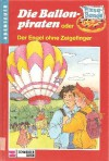 Die Ballonpiraten Oder Der Engel Ohne Zeigefinger - Matthias Martin