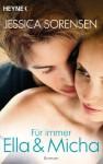 Für immer Ella und Micha: Ella und Micha 2 - Roman (German Edition) - Jessica Sorensen