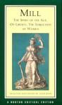 The Spirit of the Age/On Liberty/The Subjection of Women - John Stuart Mill, Alan James Ryan