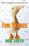 Fowl Weather - Bob Tarte