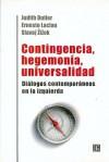 Contingencia, hegemonía, universalidad. Diálogos contemporáneos en la izquierda - Judith Butler, Ernesto Laclau, Slavoj Žižek