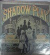Shadow Play: Story - Paul Fleischman, Eric Beddows