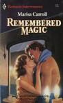 Remembered Magic - Marisa Carroll