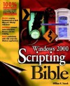 Windows 2000 Scripting Bible - William R. Stanek