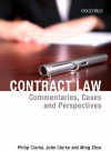 Contract Law: Commentaries, Cases and Perspectives - Philip Clarke, Ming Zhou, Julie Clarke