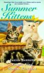 Summer Kittens - Janice Bennett, Valerie King, Martha Kirkland