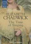 The Time of Singing - Elizabeth Chadwick, Peter Wickham