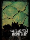 Scales and Petals - Michael Bailey