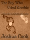 The Boy Who Cried Zombie (Zombie A.C.R.E.S.) - Joshua Cook, Julianne Snow