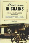 Marianne in Chains: Daily Life in the Heart of France During the German Occupation - Robert Gildea