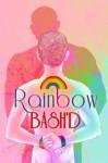 Rainbow Bash'd (XXX'd #2) - K.A. Merikan