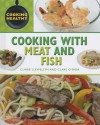 Cooking with Meat and Fish - Claire Llewellyn, Clare O'Shea