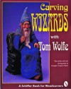 Carving Wizards with Tom Wolfe - Tom Wolfe, Douglas Congdon-Martin