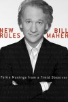 New Rules: Polite Musings from a Timid Observer - Bill Maher