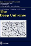 The Deep Universe: Saas-Fee Advanced Course 23. Lecture Notes 1993. Swiss Society for Astrophysics and Astronomy - Allan R. Sandage, Bruno Binggeli, R.G. Kron, Malcolm S. Longair, Roland Buser, Allan R. Sandage