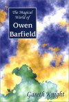 The Magical World of Owen Barfield - Gareth Knight
