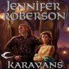 Karavans - Jennifer Roberson, Cris Dukehart