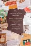 The Autobiographer's Handbook: The 826 National Guide to Writing Your Memoir - Jennifer Traig, Janice Erlbaum, Dave Eggers