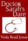 Doctor Sarah's Dare - Veda Boyd Jones