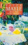 Mein Jahr in der Provence. - Peter Mayle, Judith Clancy