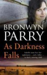 As Darkness Falls - Bronwyn Parry