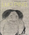 Eccentric Visions: The Worlds of Luo Ping (1733-1799) - Kim Karlsson, Alfreda Murck, Michele Matteini