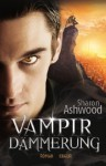 Vampir Dämmerung (Dark Magic 02) - Sharon Ashwood, Sabine Schilasky