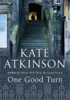 One Good Turn - Kate Atkinson