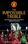 The Impossible Treble: The Official Story of United's Greatest Season - Steve Bartram, Paul Davies, Ben Hibbs