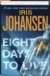 Eight Days To Live (Eve Duncan, #10) - Iris Johansen